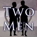 Because Two Men Are Better Than One