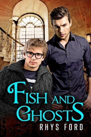 'Fish and Ghosts' by Rhys Ford