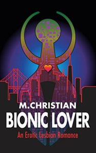 M. Christian Bionic Lover cover