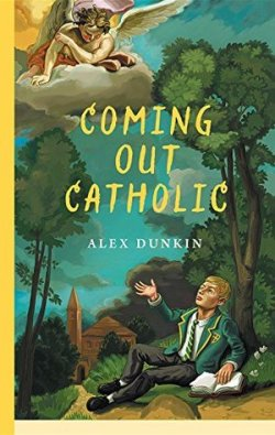 Coming Out Catholic by Alex Dunkin [Book Cover]